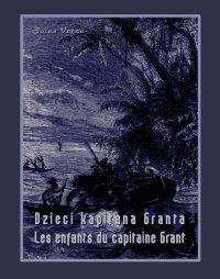 Dzieci kapitana Granta. Les enfants du capitaine Grant - Jules Verne, Anonim