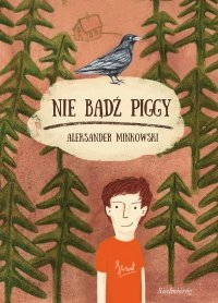 Nie bądź Piggy - Aleksander Minkowski