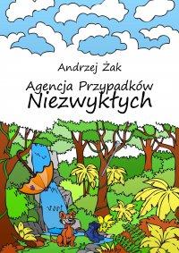 Agencja Przypadków Niezwykłych - Andrzej Żak