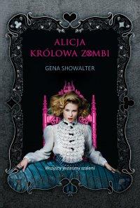 Alicja, królowa zombi - Gena Showalter
