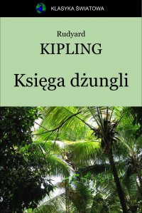 Księga dżungli - Franciszek Mirandola, Rudyard Kipling