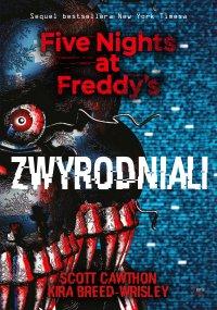 Zwyrodniali. Five Nights at Freddy's 2 - Scott Cawthon