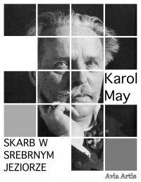 Skarb w Srebrnym Jeziorze - Karol May