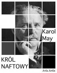 Król naftowy - Karol May