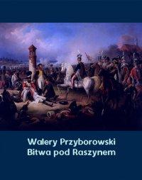 Bitwa pod Raszynem - Walery Przyborowski