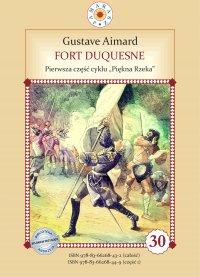 Fort Duquesne. Pierwsza część cyklu Piękna Rzeka - Gustave Aimard