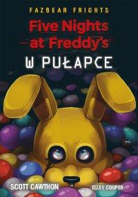 Five Nights At Freddy's. W pułapce - Scott Cawthon