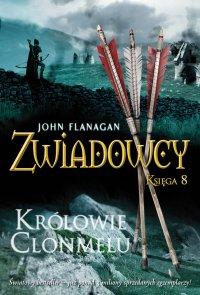 Zwiadowcy 8. Królowie Clonmelu - John Flanagan, John Flanagan