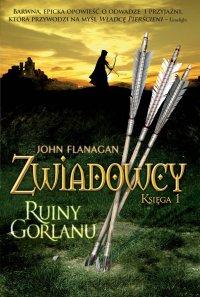Zwiadowcy 1. Ruiny Gorlanu - John Flanagan, John Flanagan