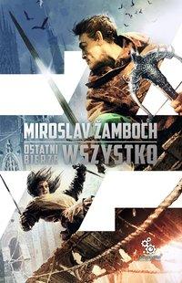Ostatni bierze wszystko - Miroslav Žamboch , Miroslav Žamboch
