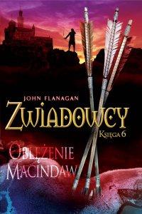 Zwiadowcy 6. Oblężenie Macindaw - Dorota Strukowska, John Flanagan