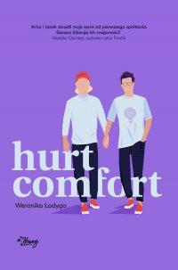 Hurt/Comfort - Weronika Łodyga