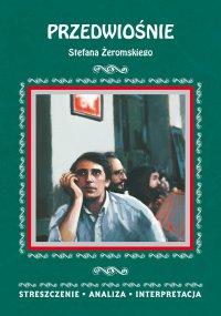 Przedwiośnie Stefana Żeromskiego. Streszczenie, analiza, interpretacja - Anna Borowska