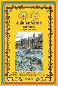Klondike. Część 1 - Juliusz Verne