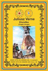 Klondike. Część 2 - Juliusz Verne