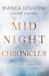 Moc amuletu. Midnight Chronicles. Tom 1 - Bianca Iosivoni