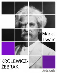 Królewicz-żebrak - Mark Twain, Anonim