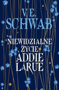 Niewidzialne życie Addie LaRue - V.E. Schwab