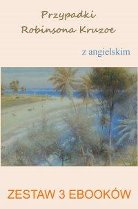 Przypadki Robinsona Kruzoe z angielskim. Zestaw 3 ebooków - Daniel Defoe
