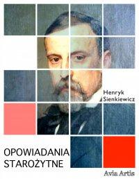 Opowiadania starożytne - Henryk Sienkiewicz