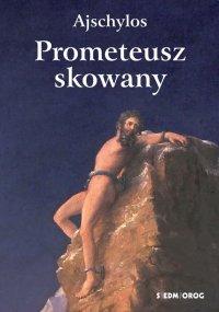 Prometeusz skowany - Jan Kasprowicz, Ajschylos