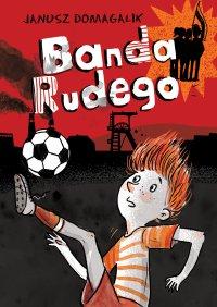 Banda Rudego - Janusz Domagalik
