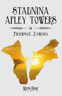 Stadnina Apley Towers. Tom 1. Pierwsze zawody - Myra King