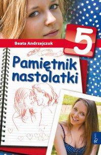 Pamiętnik nastolatki 5 - Beata Andrzejczuk