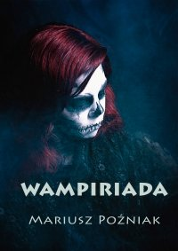 Wampiriada - Mariusz Poźniak