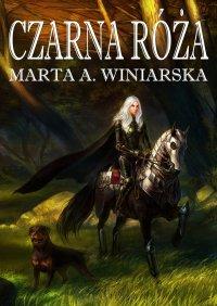Czarna róża - Marta A. Winiarska