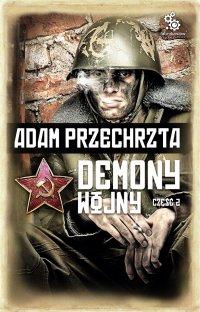 Demony wojny. Część 2 - Adam Przechrzta