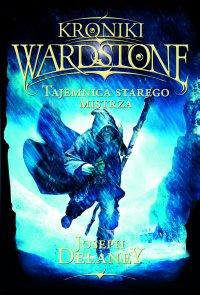 Kroniki Wardstone 3. Tajemnica starego mistrza - Joseph Delaney