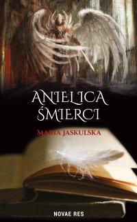 Anielica śmierci - Maria Jaskulska