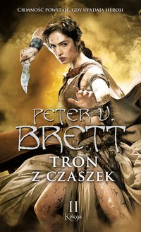 Tron z czaszek. Księga 2 - Peter V. Brett