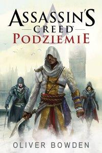 Assassin's Creed: Podziemie - Oliver Bowden