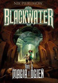 Magia i ogień. Tom II. Blackwater - Nik Pierumow