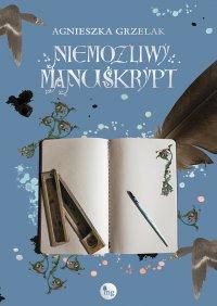 Niemożliwy manuskrypt - Agnieszka Grzelak