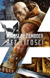 Bez litości - Miroslav Žamboch, Miroslav Zamboch