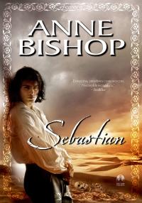Sebastian, Efemera. Tom pierwszy - Anne Bishop