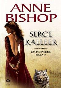 Serce Kaeleer. Czarne Kamienie - Anne Bishop