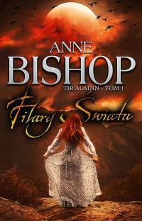 Filary Świata. Tir Alainn – tom 1 - Anne Bishop