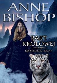 Pakt Królowej. Czarne Kamienie. Księga X - Anne Bishop