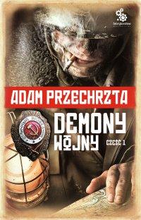 Demony wojny. Część 1 - Adam Przechrzta