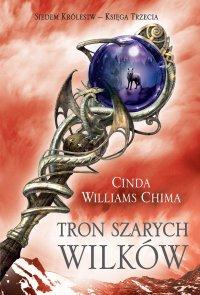 Siedem królestw. Księga 3. Tron Szarych Wilków - Cinda Williams Chima
