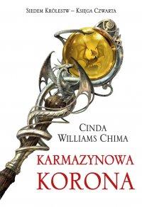 Karmazynowa Korona. Tom 4 Siedem Królestw - Cinda Williams Chima