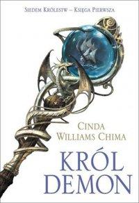 Król Demon. Księga I. Siedem Królestw - Cinda Williams Chima