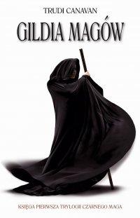 Gildia magów. Księga I Trylogii Czarnego Maga - Trudi Canavan