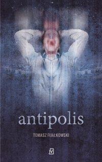 Antipolis - Tomasz Fijałkowski