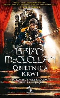 Obietnica krwi. Tom I - Brian McClellan