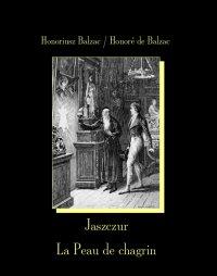 Jaszczur. La Peau de chagrin - Honore de Balzac, Tadeusz Boy-Żeleński